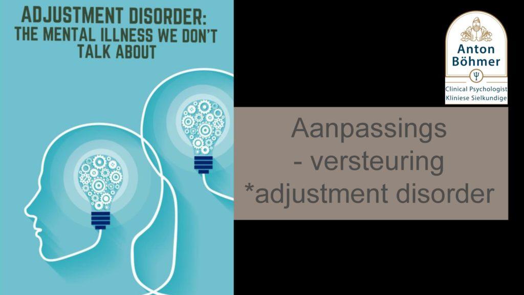 Aanpassings – versteuring *adjustment disorder